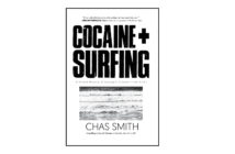Cocaine & Surfing:A Sordid History of Surfing's Greatest Love Affair